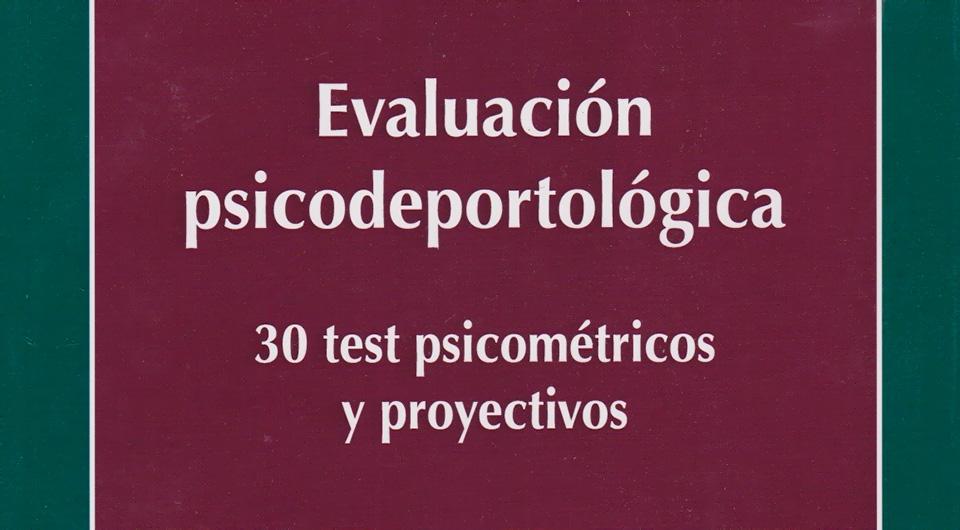Evaluación Psicodeportológica - 30 test psicométricos y proyectivos